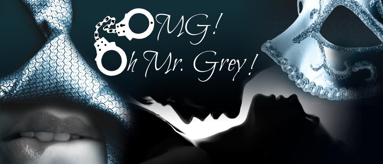 OMG! (Oh Mr. Grey!)
