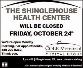 10-24 Shinglehouse Health Center Closed