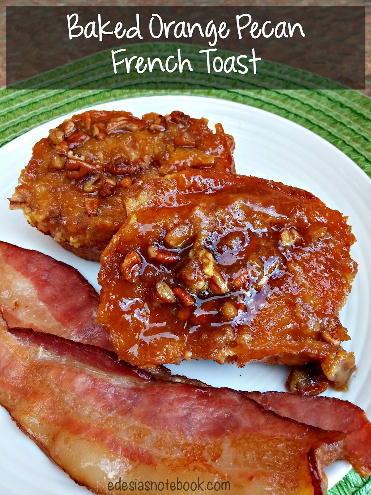 Baked Orange Pecan French Toast ~ Edesia's Notebook