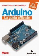 Arduino. La guida ufficiale. Terza edizione