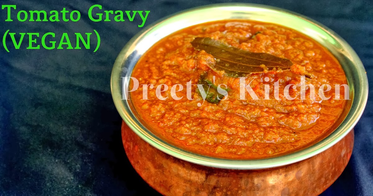 Preety's Kitchen: Basic Indian Style Tomato Gravy #VEGAN ( How To Make ...
