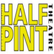 Thoughts from Half-Pint Theatre