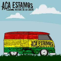 ACÁ ESTAMOS - REGGAE DE LA COSTA (2007)
