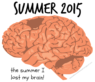 While I'm Waiting...Summer 2015 - the summer I lost my brain