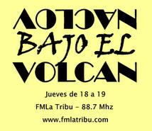 Nota en FM La Tribu - Bajo el volcán
