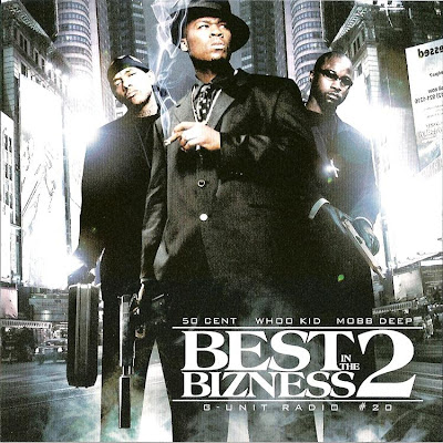 VA-DJ_Whoo_Kid_50_Cent_And_Mobb_Deep-Best_In_The_Bizness_2_(G-Unit_Radio_20)-(Bootleg)-2006-C4
