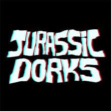 Jurassic Dorks!