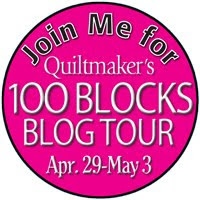 Quiltmaker&#39;s  100 Blocks Blog Tour