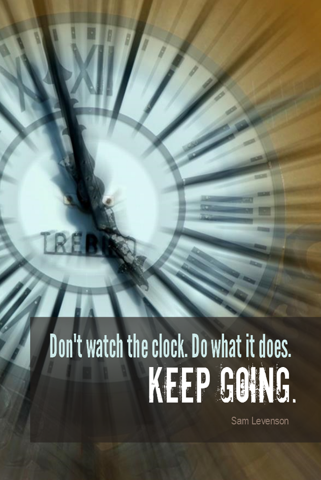 visual quote - image quotation for PROGRESS - Don't watch the clock. Do what it does. Keep going. - Sam Levenson