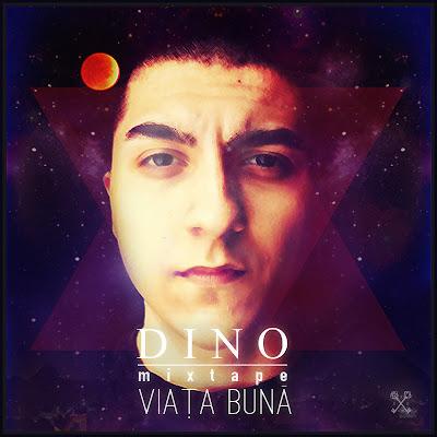 Dino – Viață Bună (Download Mixtape)