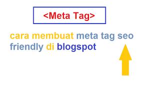 cara membuat meta tag seo friendly di blogspot agar halaman pertama