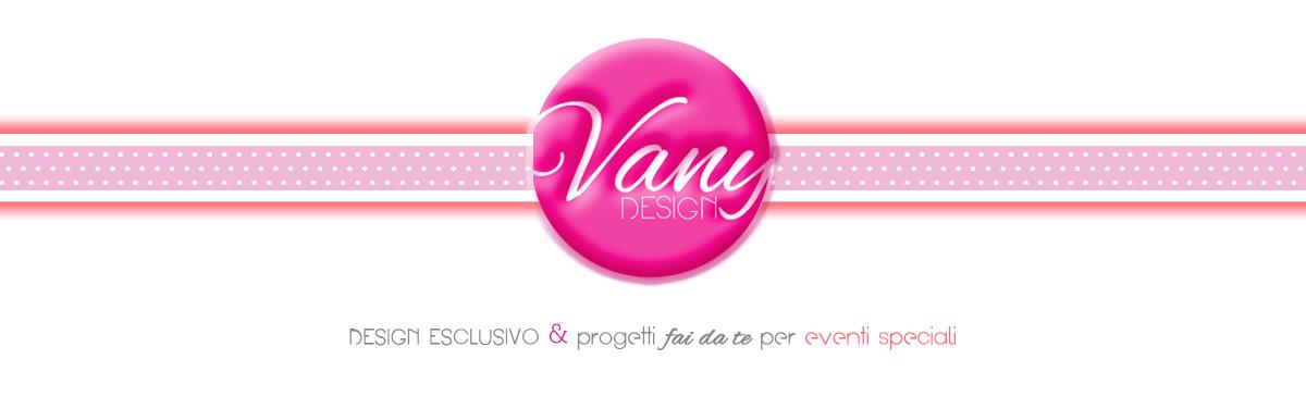 VANY DESIGN - Design esclusivo & progetti fai da te per eventi speciali