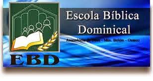 ESCOLA DOMINICAL LIÇÕES CPAD E BETEL E AJUDA AOS PROFESSORES DA EBD E OUTROS ASSUNTOS