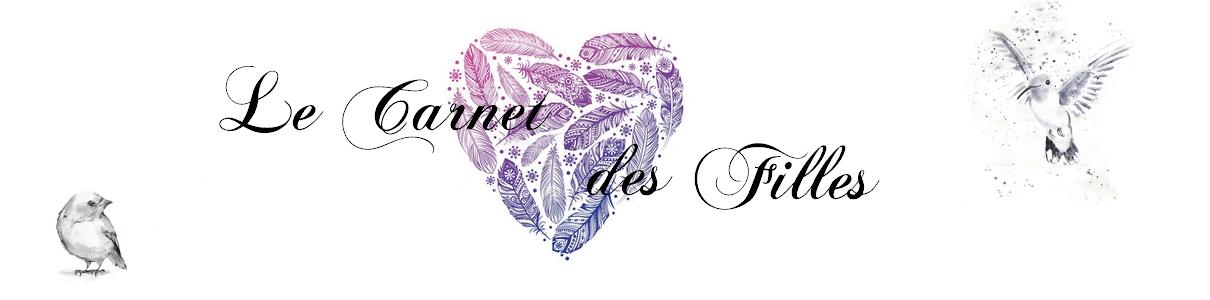 Le Carnet Des Filles - Blog Lifestyle, Cuisine, Loisirs créatifs, Beauté et Voyages