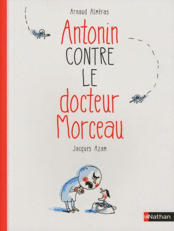 http://antredeslivres.blogspot.fr/2014/10/antonin-contre-le-docteur-morceau.html