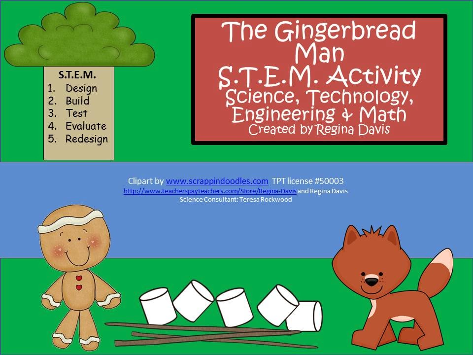 http://www.teacherspayteachers.com/Product/A-The-Gingerbread-Man-STEM-Activity-ScienceTechnology-Engineering-Math-378490