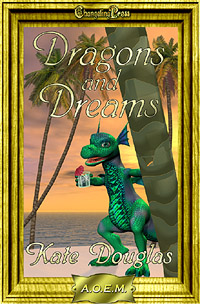 Dragons and Dreams (Collection) by Kate Douglas