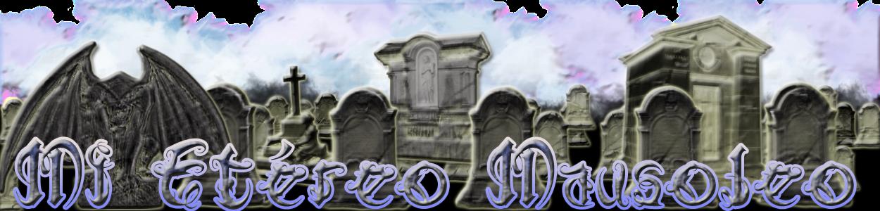Mi Etéreo Mausoleo