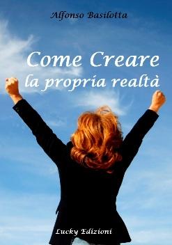 Impara a creare la tua realtà!