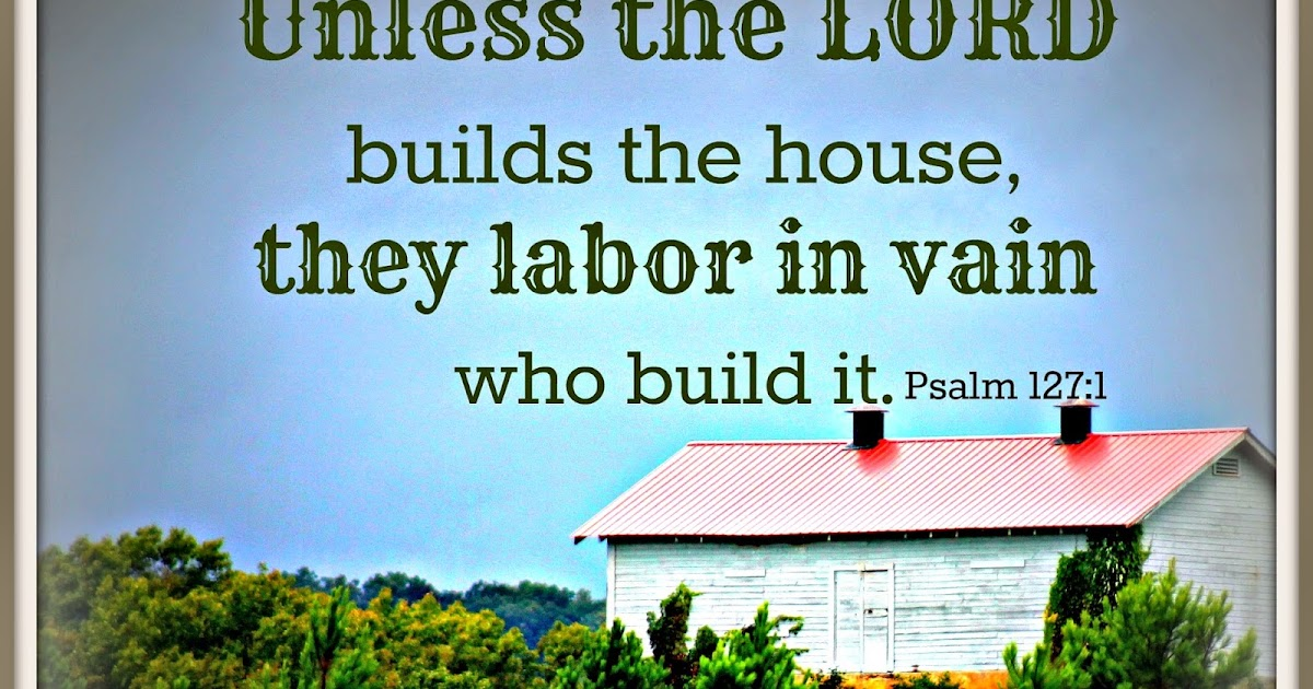 Unless The Lord Builds A House Lyrics
