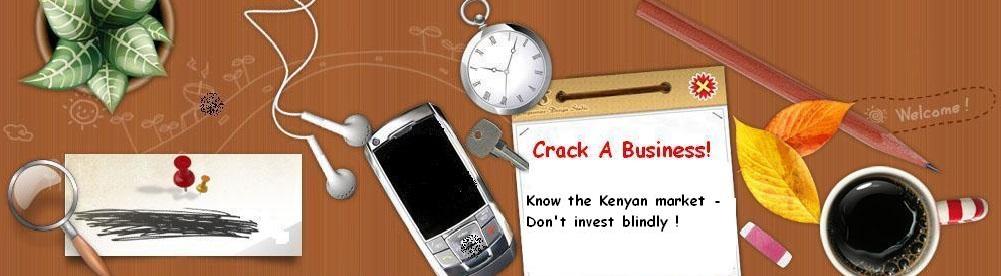 Crack A Business Kenya - Don't Invest Blindly !