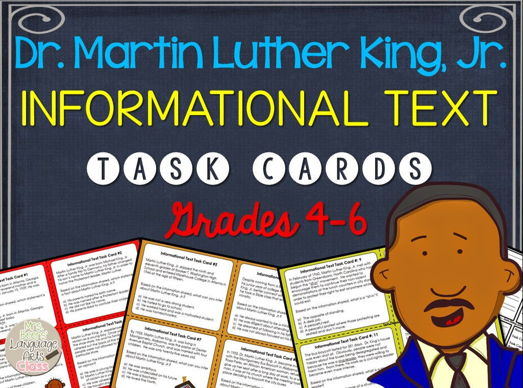 http://www.teacherspayteachers.com/Product/Martin-Luther-King-Jr-Informational-Text-Task-Cards-for-Grades-4-6-1616000