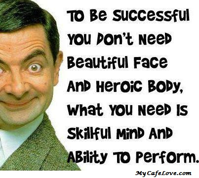 Mr. Bean guide to become successfull