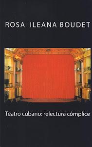 Teatro cubano: relectura cómplice