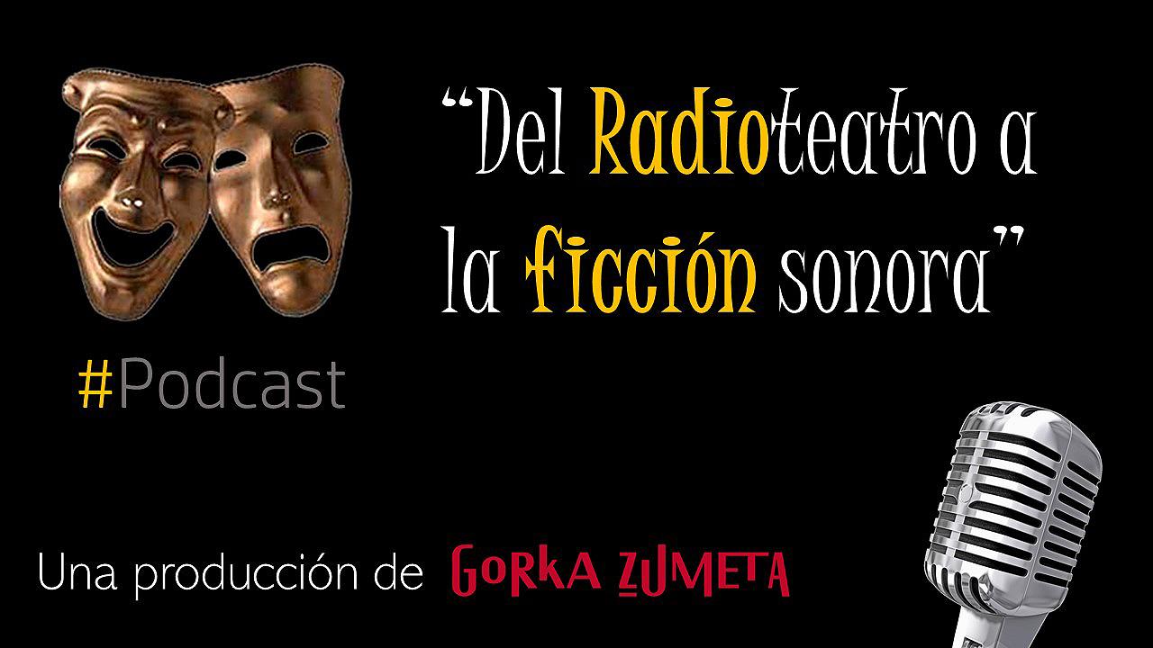 #GORKAST: ANÁLISIS DE LA RADIO FICCIÓN