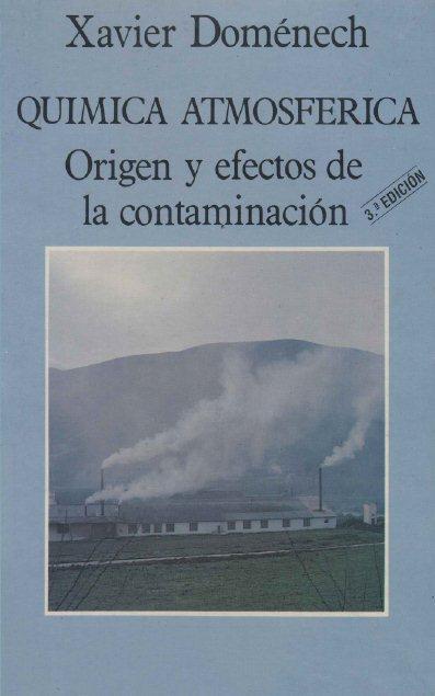 Química Atmosférica: Origen y Efectos de la Contaminación   Xavier Doménech FreeLibros