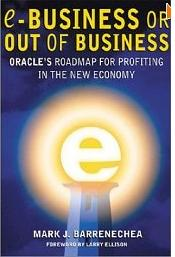 ebusiness or Out of Business: Oracle's Roadmap for Profiting in the New Economy