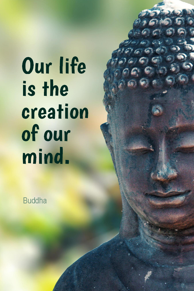 visual quote - image quotation for LAW OF ATTRACTION - Our life is the creation of our mind. - Buddha