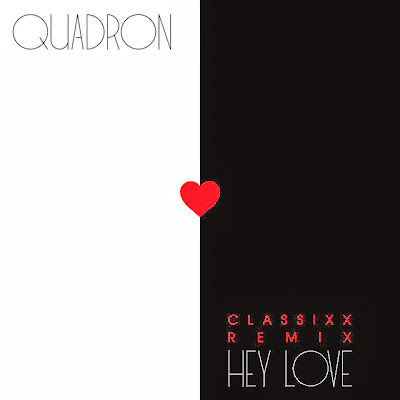 Quadron - Hey Love (Classixx Remix)
