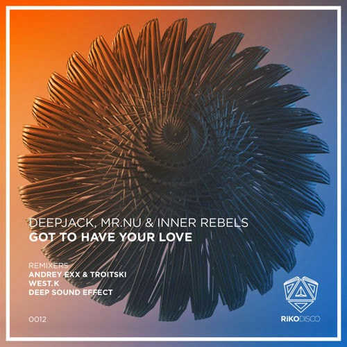Deepjack, Mr.Nu & Inner Rebels - Got To Have Your Love EP