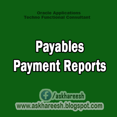Payables Payment Reports