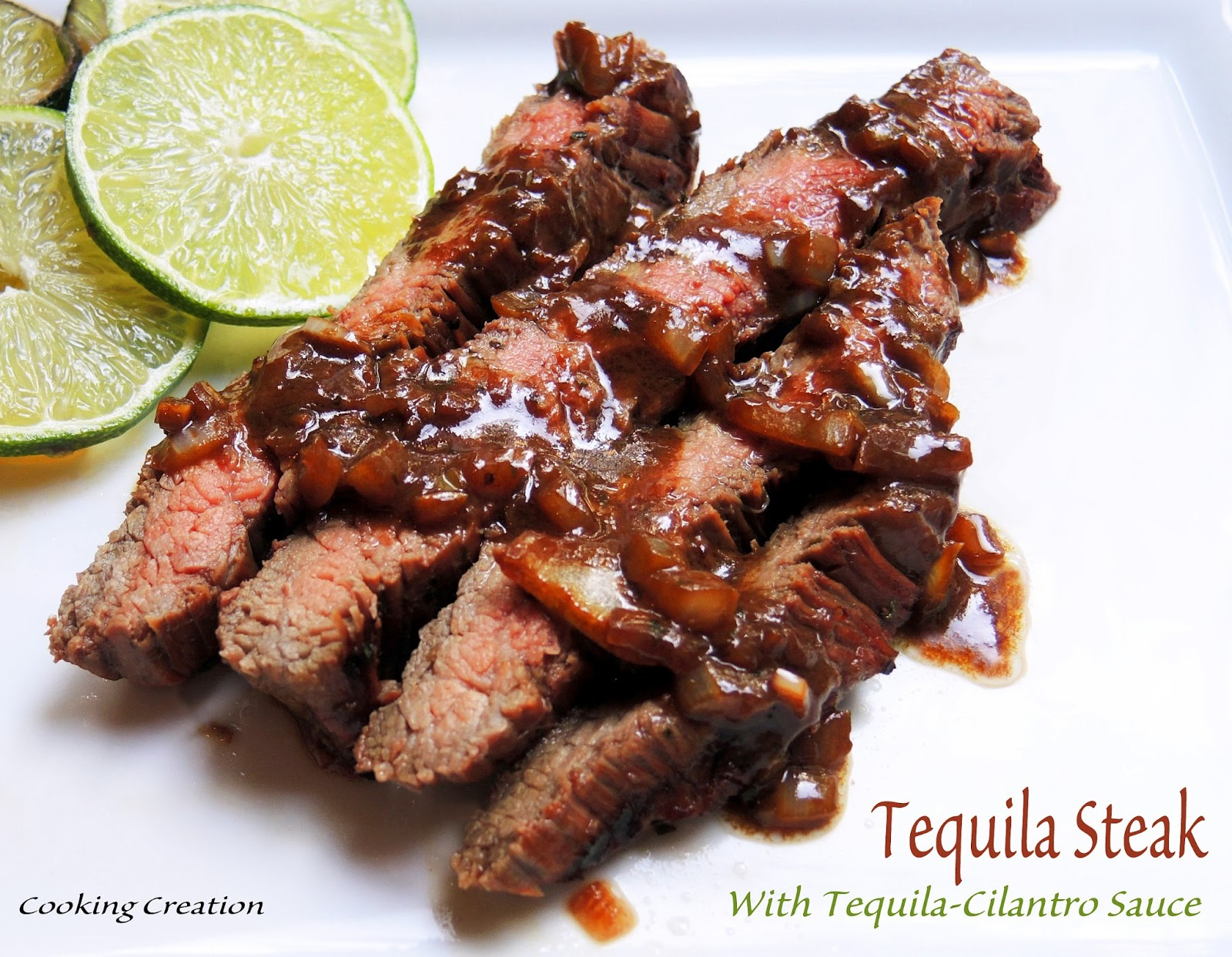 ... Creation: Grilled Tequila Flank Steak with Tequila-Cilantro Sauce