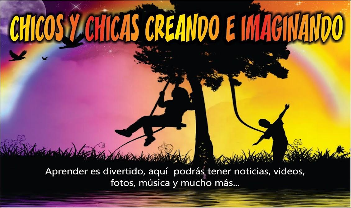CHICOS Y CHICAS CREANDO E IMAGINANDO