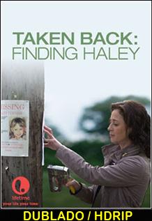 Assistir Taken Back Em Busca de Haley Dublado