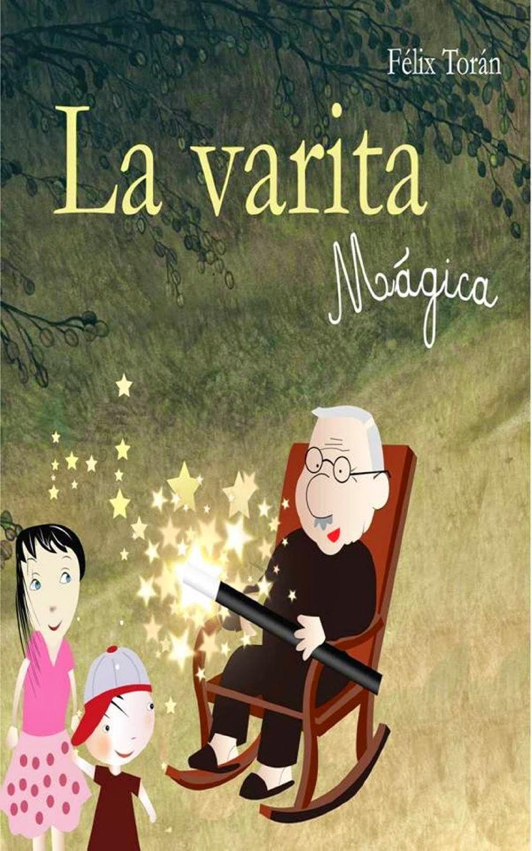 Portada del libro La Varita Mágica de Félix Torán