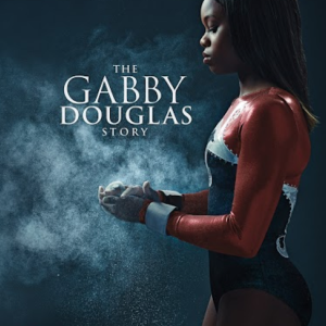 Gabby Douglas Story on Lifetime