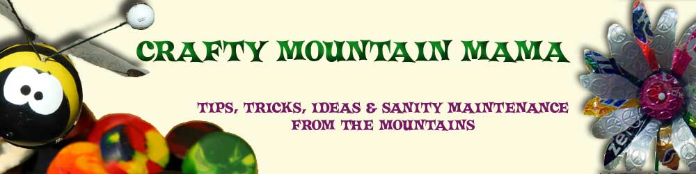 Crafty Mountain Mama - Crafts, DIY, Projects, Tips and Tricks