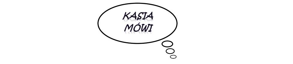 Kasia mówi