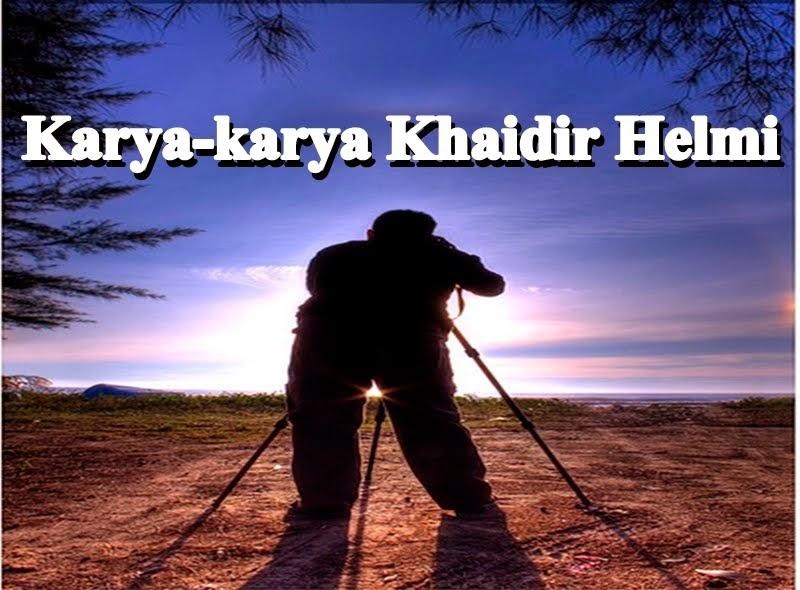 Karya-karya Khaidir Helmi