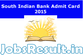South Indian Bank Admit Card 2015