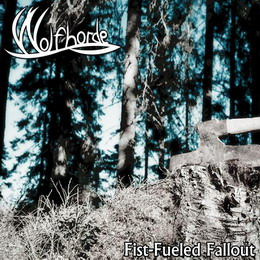 Wolfhorde Folk Black Metal Band from Finland, Wolfhorde, Folk Black Metal Band from Finland, Fist-Fueled Fallout, Fist-Fueled Fallout Wolfhorde
