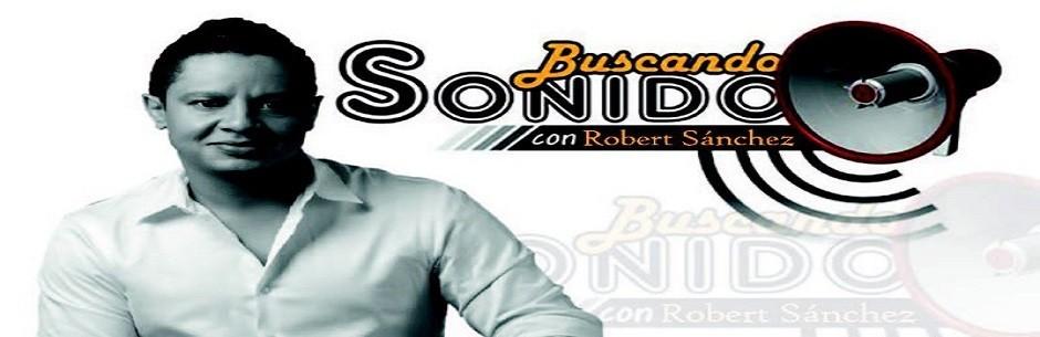 """ROBERT SÁNCHEZ  """"BUSCANDO SONIDO"""""""