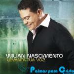 Wilian Nascimento – Levanta Tua Voz 2012