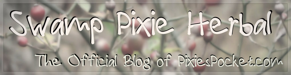 Swamp Pixie Herbal: The Pixie's Pocket Blog