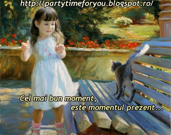 Cel mai bun moment, este momentul prezent...