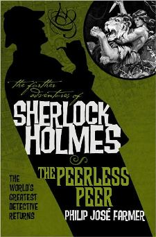 NOW AVAILABLE <br><i>The Adventure of the Peerless Peer</i> by Philip Jos Farmer